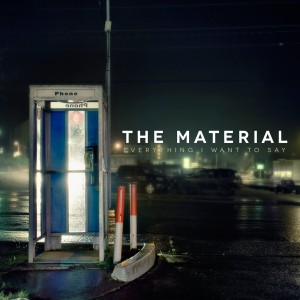 The Material - Album Art - Everything I Want To Say