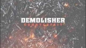 Demolisher_Counterfeit_NEW_SONG_2013_96306175_thumbnail