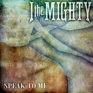 I,+The+Mighty+-+Speak+to+Me+Album+Cover+Art+-+Size+(600x600)[1]