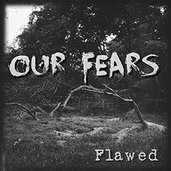 Our Fears - Flawed EP