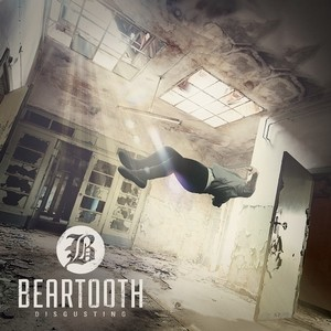 1c Beartooth - Disgusting