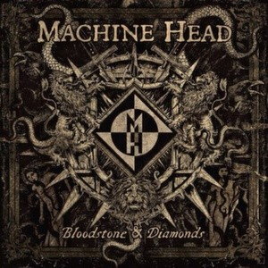 29_machine_head_-_bloodstone_&_diamonds