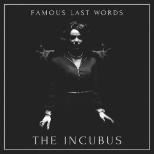 01-famous-last-words-the-incubus
