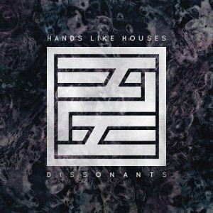 18-hands-like-houses-dissonants